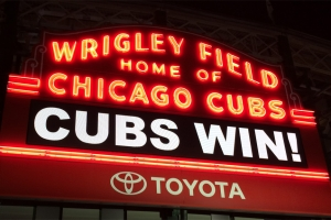 The marquee says it all - Cubs Win!